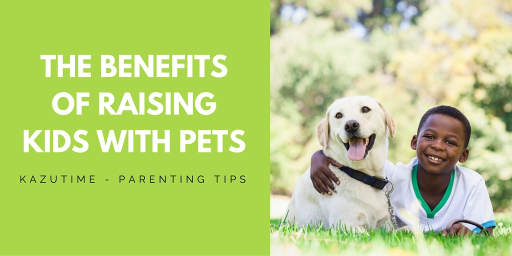 The Benefits of Raising Kids with Pets