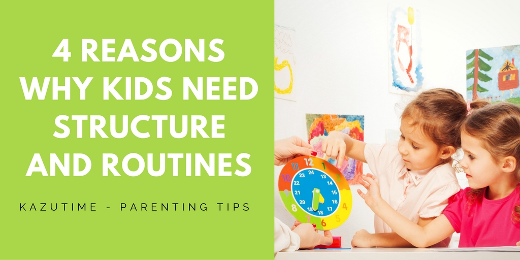 4 Reasons Why Kids Need Structure and Predictable Routines
