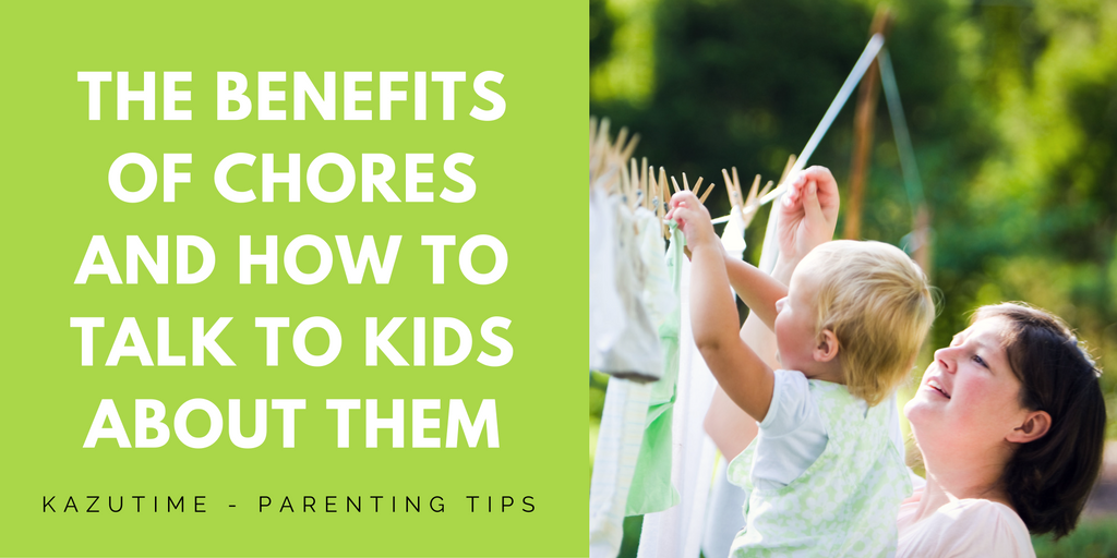 The Benefits of Chores and How to Talk to Kids about Them