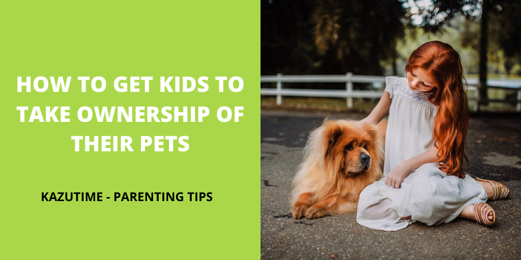 How to get kids to take ownership of their pets